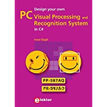 Design your own PC Visual Processing and Recognition System in C#