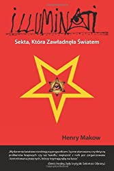 ILLUMINATI -  Sekta, Ktora Zawladnela Swiatem: Polish Language Edition: The Cult that Hijacked the World