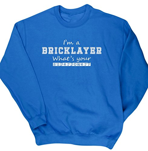 HippoWarehouse I'm a Bricklayer What's Your Superpower? unisex jumper sweatshirt pullover