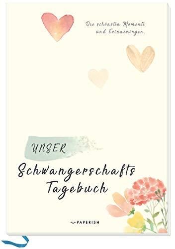 UNSER SCHWANGERSCHAFTSTAGEBUCH: Die schönsten Momente und Erinnerungen (PAPERISH® Geschenkebücher)