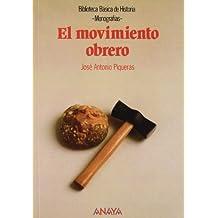 El movimiento obrero (Historia - Biblioteca Básica De Historia - Serie «Monografías»)
