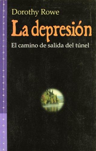 La depresión: El camino de salida del túnel (Psicología Hoy) por Dorothy Rowe