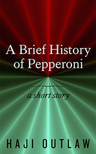 A Brief History of Pepperoni (English Edition)