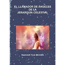 EL Llamador De Angeles De La Jerarquia Celestial