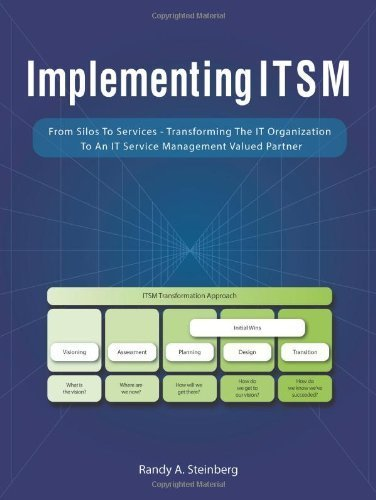 Implementing Itsm: From Silos to Services: Transforming the It Organization to an It Service Management Valued Partner by Steinberg, Randy a. (2014) Paperback
