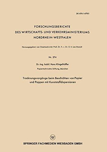 Trocknungsvorgänge beim Beschichten von Papier und Pappen mit Kunststoffdispersionen (Forschungsberichte des Wirtschafts- und Verkehrsministeriums Nordrhein-Westfalen) (German Edition)