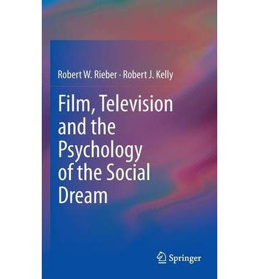 [(Cultural Psychology of Cinema: Film, Television and the Psychology of the Social Dream)] [Author: Robert W. Rieber] published on (November, 2013) por Robert W. Rieber