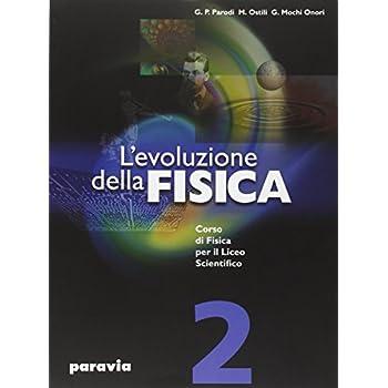L'evoluzione Della Fisica. Corso Di Fisica. Per Il Liceo Scientifico: 2
