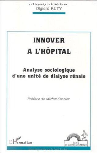 Innover à l'hôpital: Analyse sociologique d'une unité de dialyse rénale