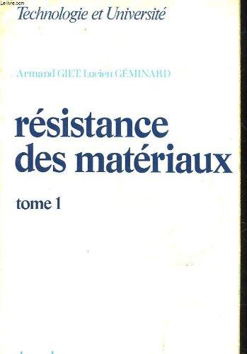 Technologie et universite - resistance des materiaux - tome 1