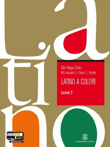 Latino a colori. Lezioni. Per i Licei e gli Ist. magistrali. Con espansione online: 2