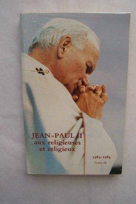 Jean-Paul II aux religieuses et religieux
