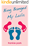 Bing Banged My Lula