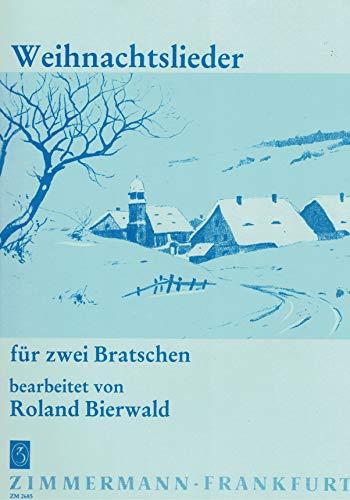 BIERWALD ROLAND; WEIHNACHTSLIEDER bearbeitet für 2 Bratschen