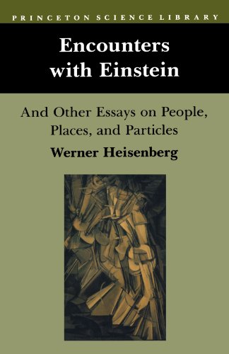 Encounters with Einstein: And Other Essays on People, Places, and Particles (Princeton Science Library)