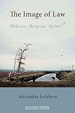 [(The Image of Law : Deleuze, Bergson, Spinoza)] [By (author) Alexandre Lefebvre] published on (September, 2008)
