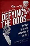 Defying the Odds: The 2016 Elections and American Politics, Post 2018 Election Update