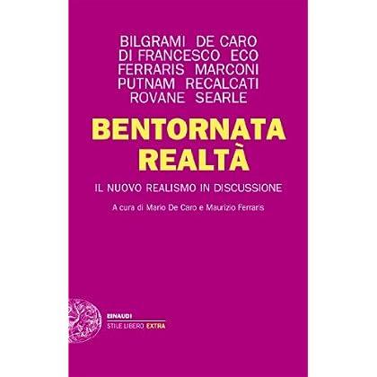 Bentornata Realtà: Il Nuovo Realismo In Discussione (Einaudi. Stile Libero Extra)