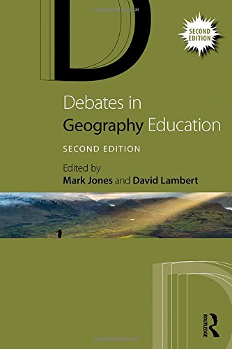Debates in Geography Education (Debates in Subject Teaching)