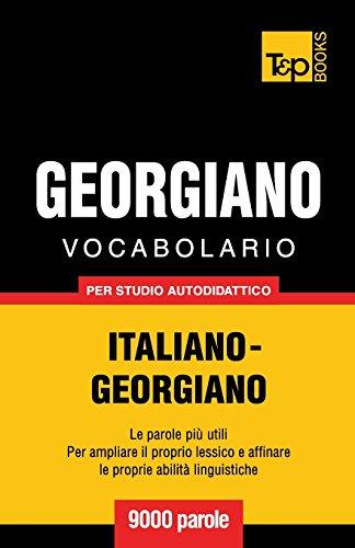 Vocabolario Italiano-Georgiano per studio autodidattico - 9000 parole