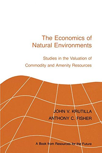 The Economics of Natural Environments: Studies in the Valuation of Commodity and Amenity Resources, revised edition