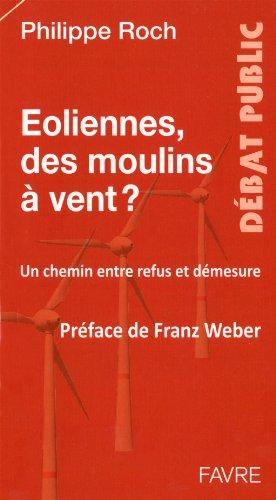 Eoliennes, des moulins  vent ? : Un chemin entre refus et dmesure