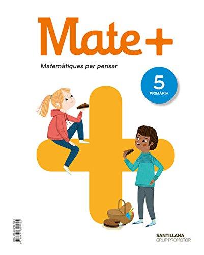 MATE+ MATEMATIQUES PER PENSAR 5 PRIMARIA