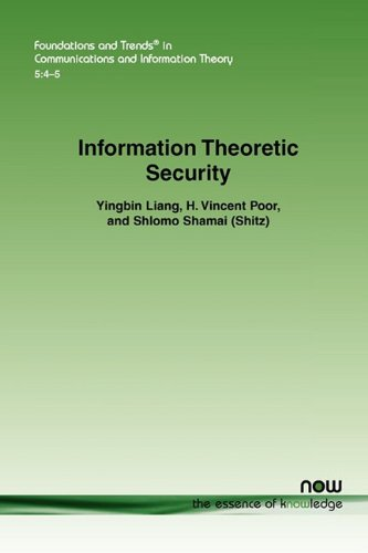 Information Theoretic Security Foundations And Trends R In Communications And Information