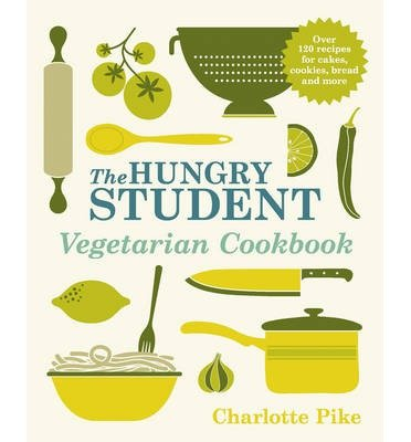 [(The Hungry Student Vegetarian Cookbook)] [ By (author) Charlotte Pike ] [August, 2013]