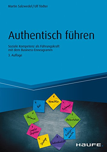 Authentisch führen: Soziale Kompetenz als Führungskraft mit dem Business-Enneagramm (Haufe Fachbuch)