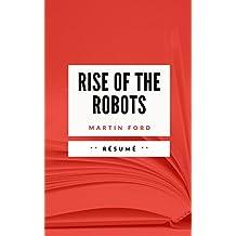 RISE OF THE ROBOTS: Résumé en Français (French Edition)