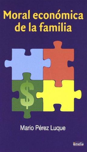 Moral económica de la familia (Yumelia familia y educación)