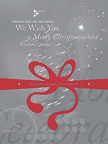 We Wish You a Merry Christmasamba: Flöte, Oboe, Klarinette, Horn in F/Klarinette, Fagott/Bass-Klarinette. Partitur und Stimmen. (Holiday Celebration Series)