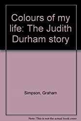 Colours of my life: The Judith Durham story