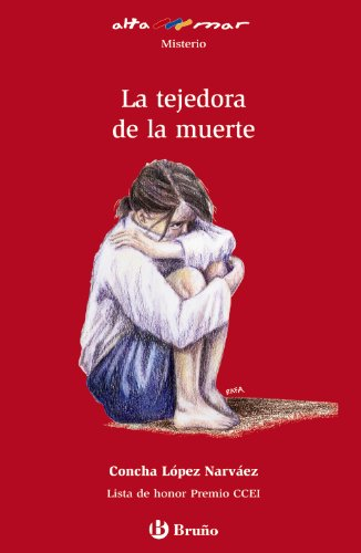 La tejedora de la muerte (Castellano - A Partir De 12 Años - Altamar) por Concha López Narváez
