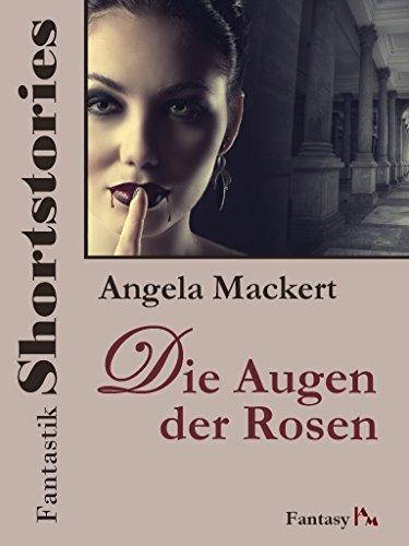fantastik-shortstories-die-augen-der-rosen-german-edition