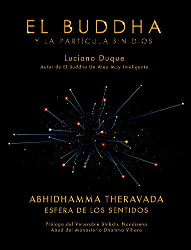 El Buddha: Y La Partícula Sin Dios