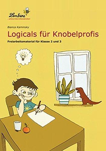 Logicals für Knobelprofis: Freiarbeitsmaterial für den Leseunterricht in Klasse 2 - 3, Heft