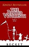 The Blood Vivicanti Part 2