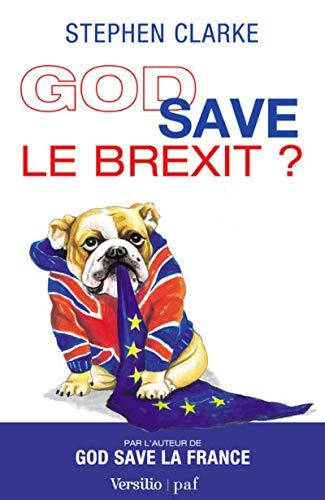 God save le Brexit ? par Stephen Clarke