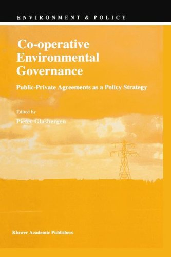 Co-operative Environmental Governance: Public-Private Agreements as a Policy Strategy (Environment & Policy, Band 12)