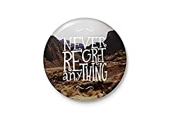 Never Regret Anything - Minimalist Badge