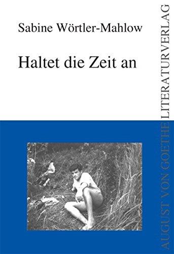 Haltet die Zeit an (August von Goethe Literaturverlag)