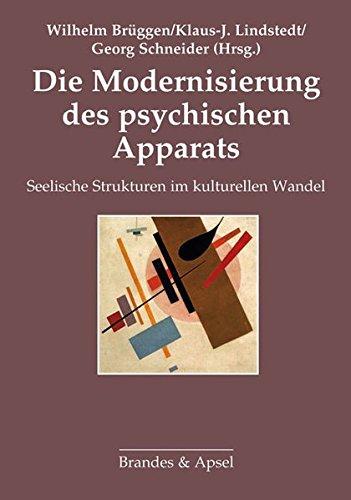 Die Modernisierung des psychischen Apparats: Seelische Strukturen im kulturellen Wandel