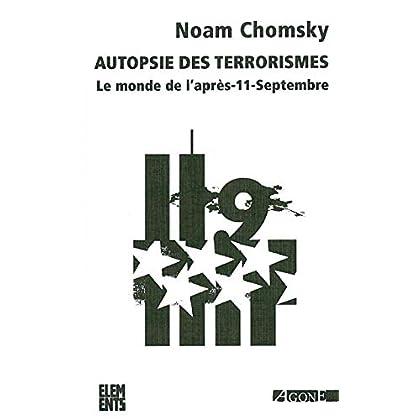 Autopsie des terrorismes: Le monde de l'après-11-Septembre