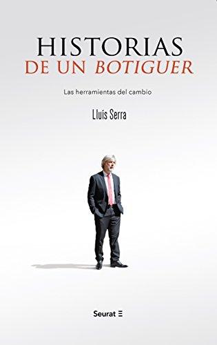 Historias de un botiguer:  Las herramientas del cambio por Lluís Serra