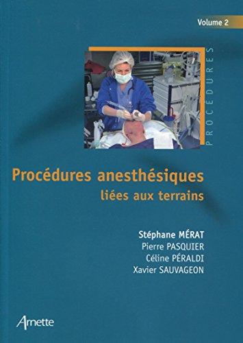 Procdures anesthsiques lies aux terrains - Volume 2