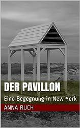 Der Pavillon: Eine Begegnung in New York