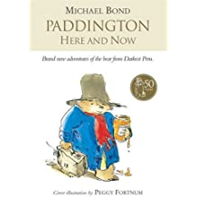Paddington Here and Now by Michael Bond (2008-06-02)