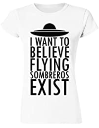 I Want To Believe Flying Sombreros Exist Women's T-Shirt